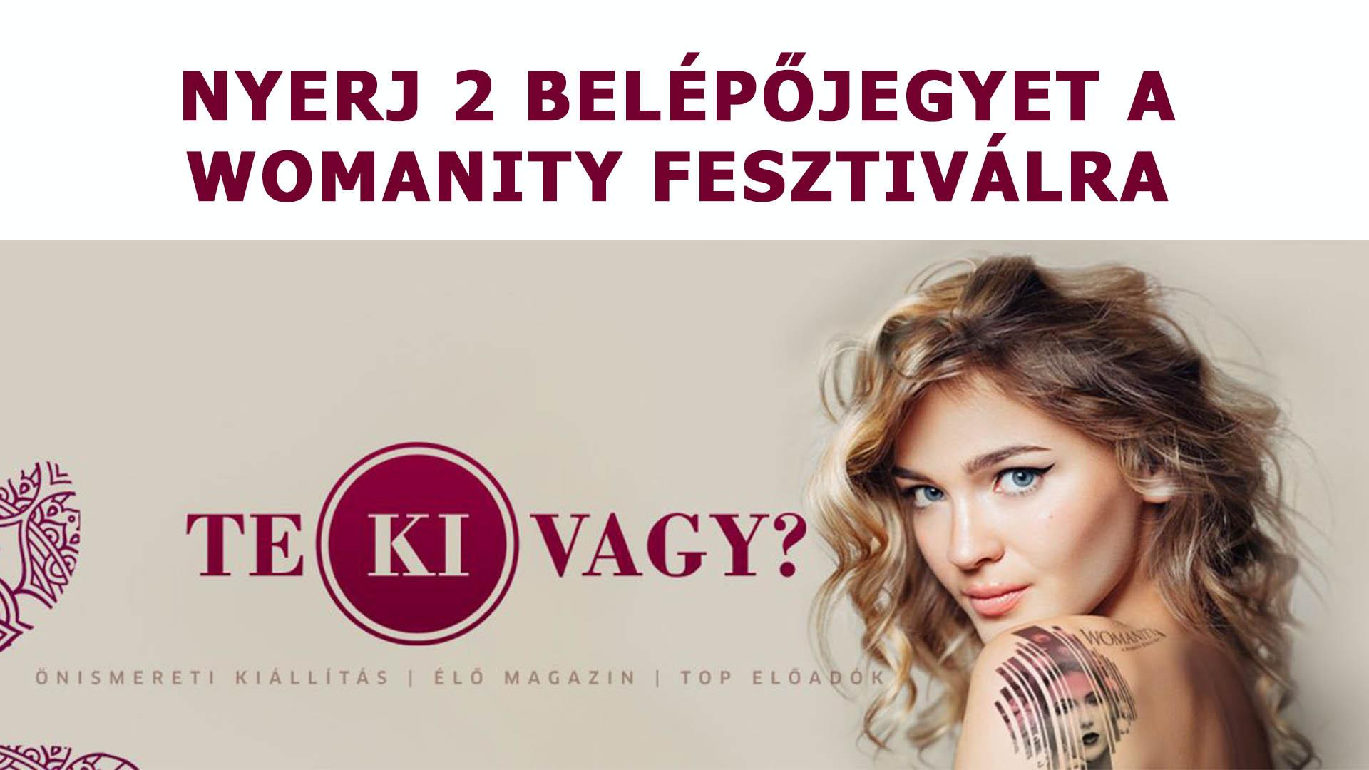 Nyerj 2 belépőjegyet a Womanity fesztiválra!