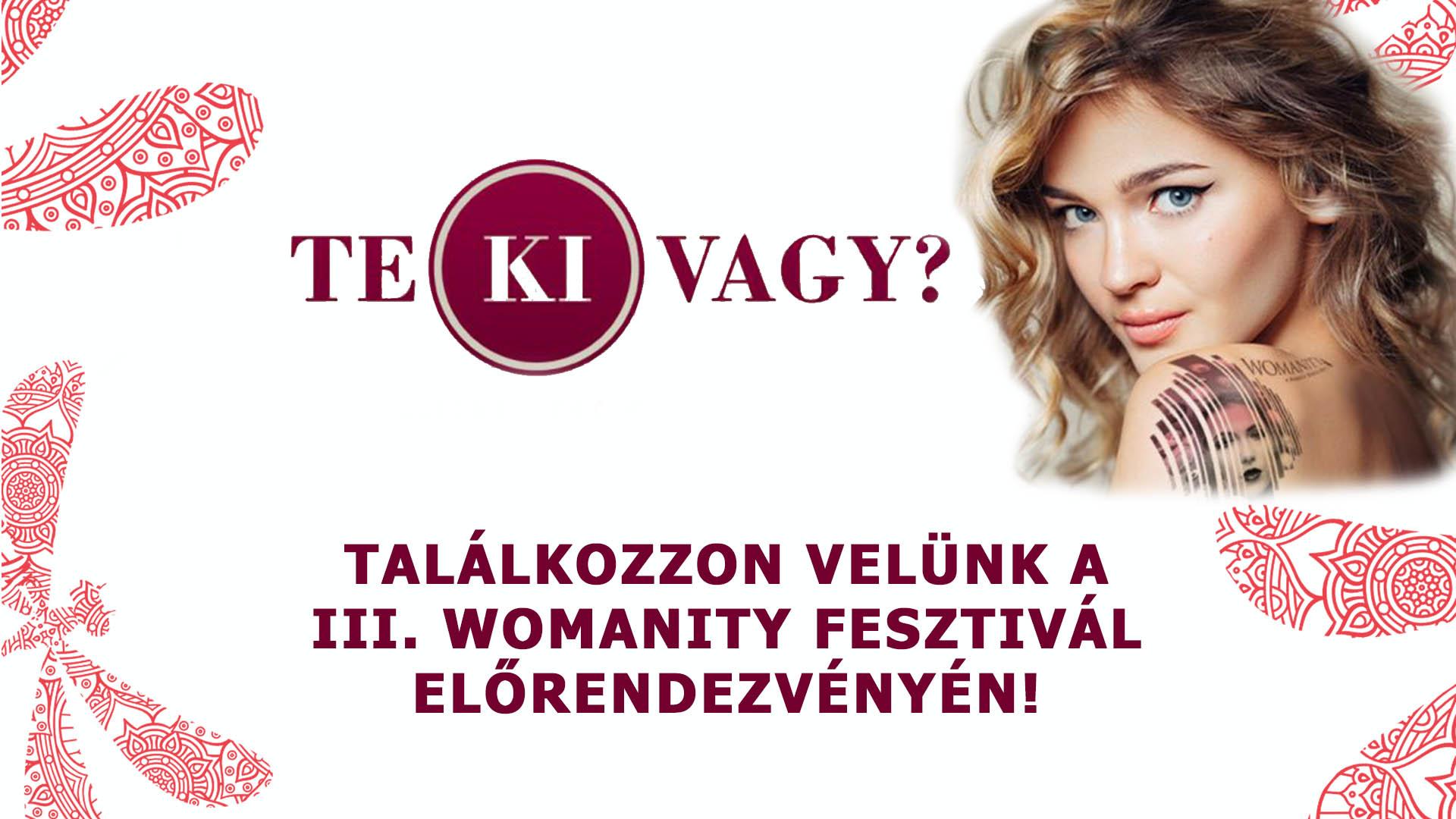 Találkozzon velünk a III. Womanity Fesztivál Előrendezvényén!