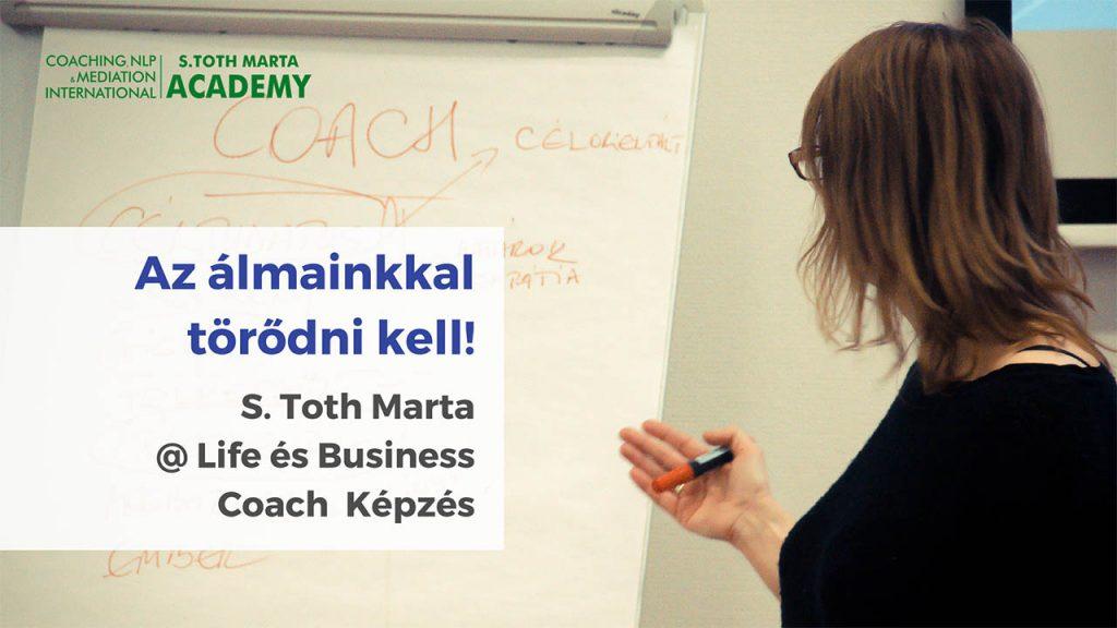Az-álmainkkal-törődni-kell-S-Toth-Marta-Life-Business-Coach-Képzés-Lineo-International-Consulting