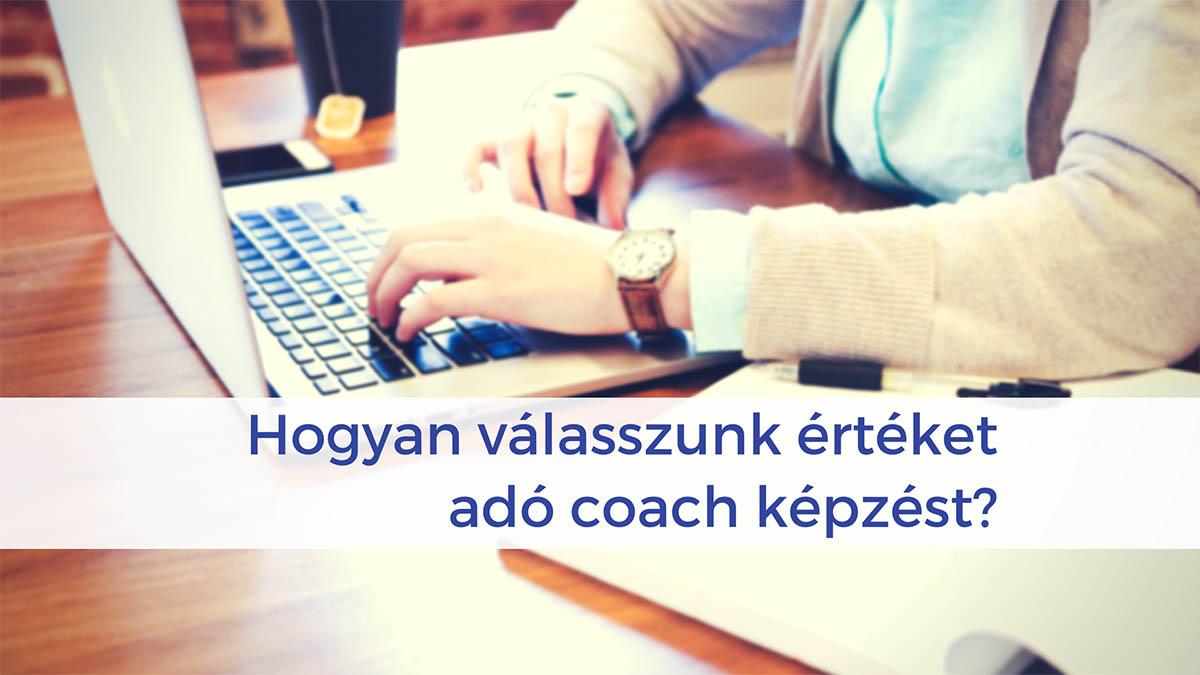 Hogyan válasszunk értéket adó coach képzést?