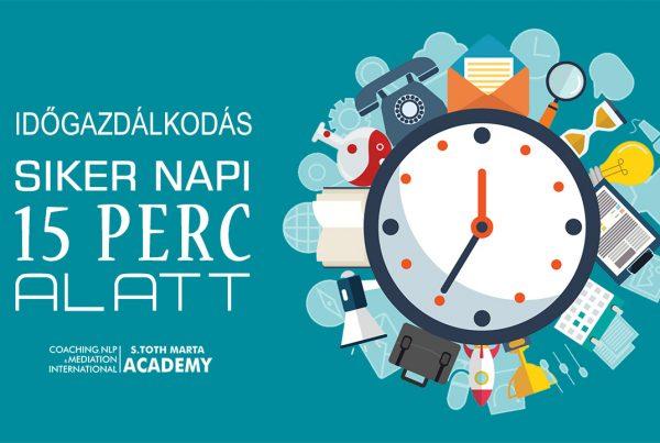 Időgazdálkodás-Siker-napi-15-perc-alatt-S-Toth-Marta-Life-Business-Coach-Képzés-NLP-Képzés-Lineo-International-Consulting www.coaching-nlp.hu