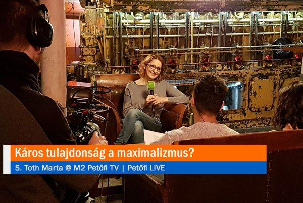 Káros tulajdonság a maximalizmus? S. Toth Marta @ M2 Petőfi TV   PetőfiLIVE