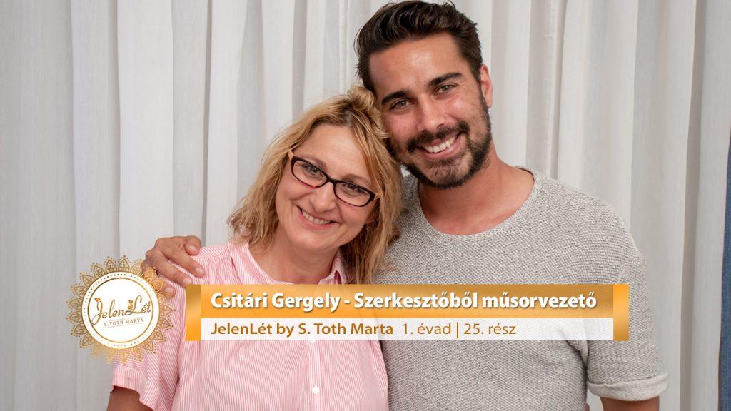 JelenLét by S. Toth Marta: Csitári Gergely - Szerkesztőből műsorvezető