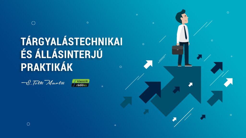 Tárgyalástechnikai és Állásinterjú praktikák. S. Tóth Márta @ Klasszik Rádió 92.1