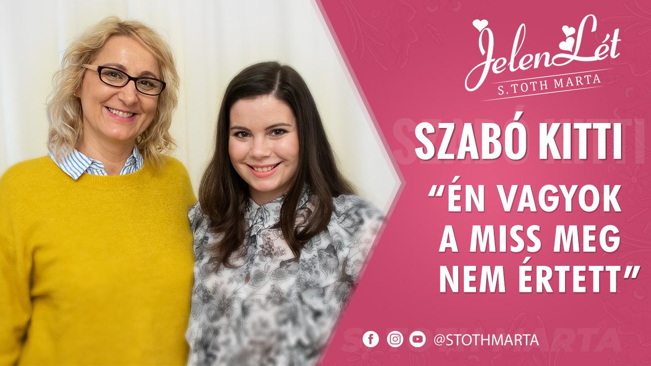 """JelenLét by S. Toth Marta: Szabó Kitti: """"Én vagyok a Miss meg nem értett"""""""