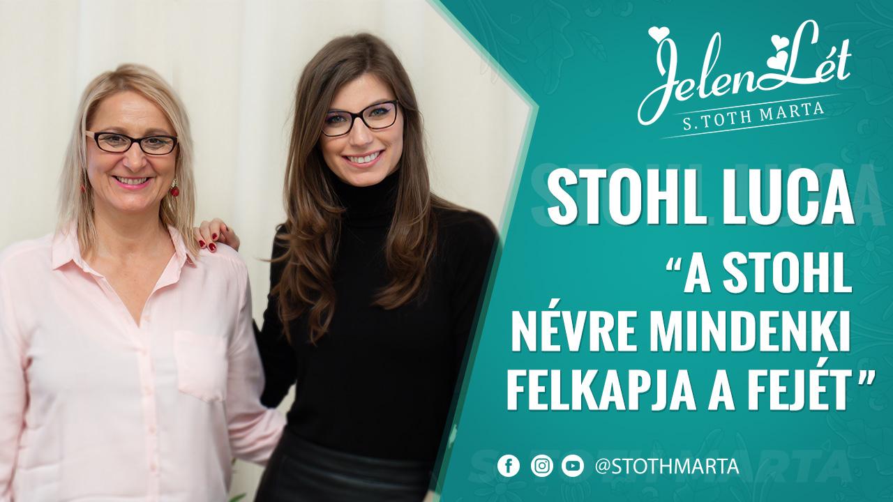 """JelenLét by S. Toth Marta: Stohl Luca: """"A Stohl névre mindenki felkapja a fejét"""""""