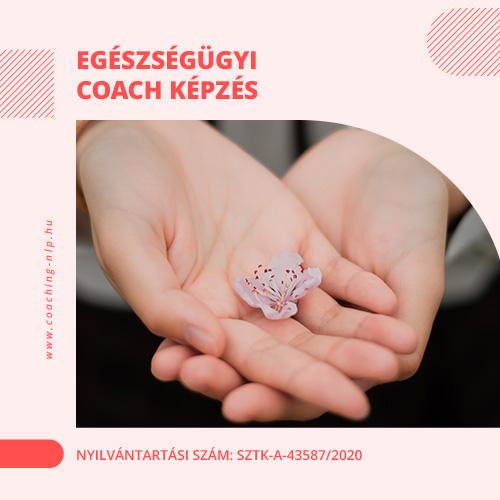Egészségügyi Coach Képzés Nyilvántartási szám: SZTK-A -43587/2020 Kredit: 50 pont