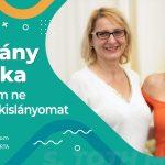 JelenLét by S. Tóth Márta: Csákány Mónika - A féltésem ne gátolja a kislányomat