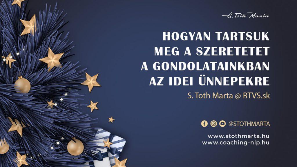 Hogyan tartsuk meg a szeretetet a gondolatainkban az idei ünnepekre. S. Toth Marta @ RTVS.sk