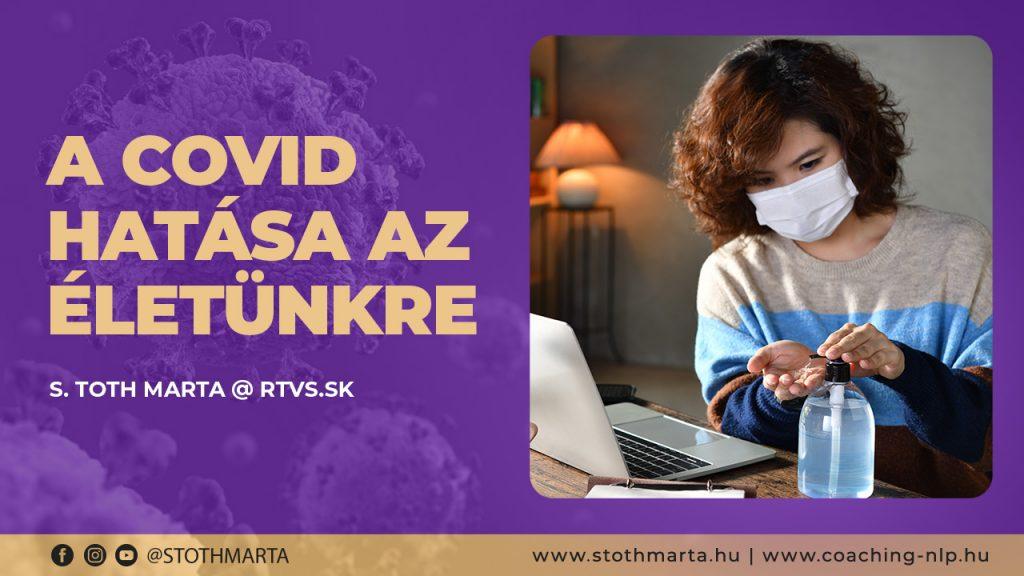 A Covid hatása az életünkre. S. Toth Marta @ RTVS