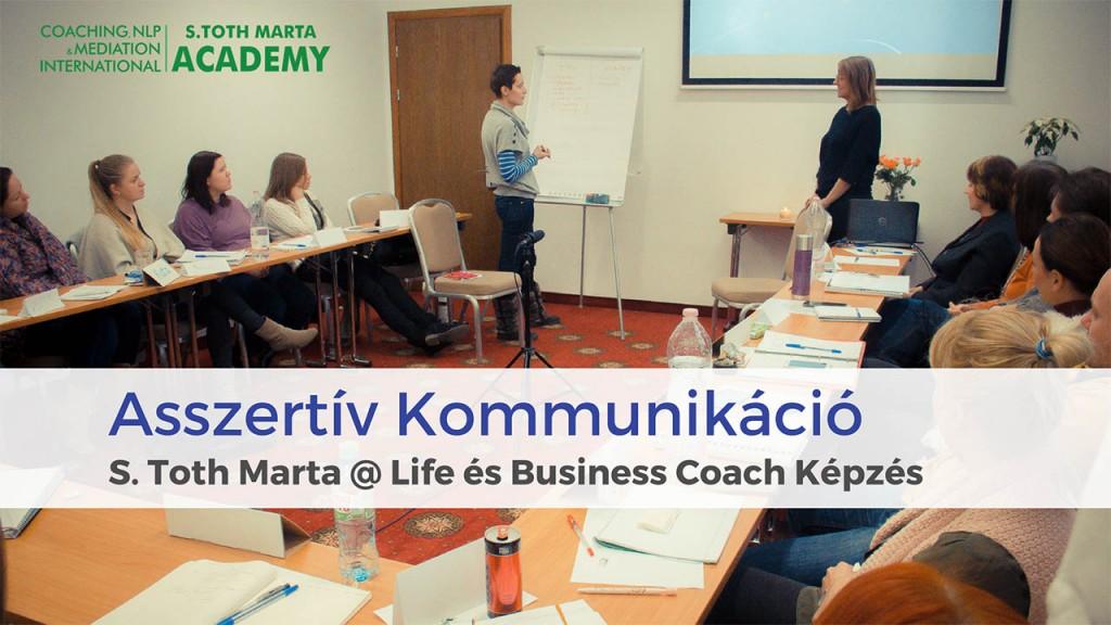 Asszertív Kommunikáció - S. Toth Marta @ Life és Business Coach Képzés