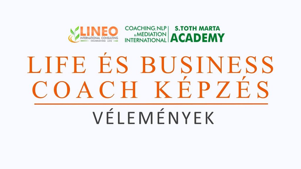 Sikertörténetek - Life és Business Coach Képzés – Lineo International Consulting, Coaching, NLP and Mediation International Academy By S. Toth Marta