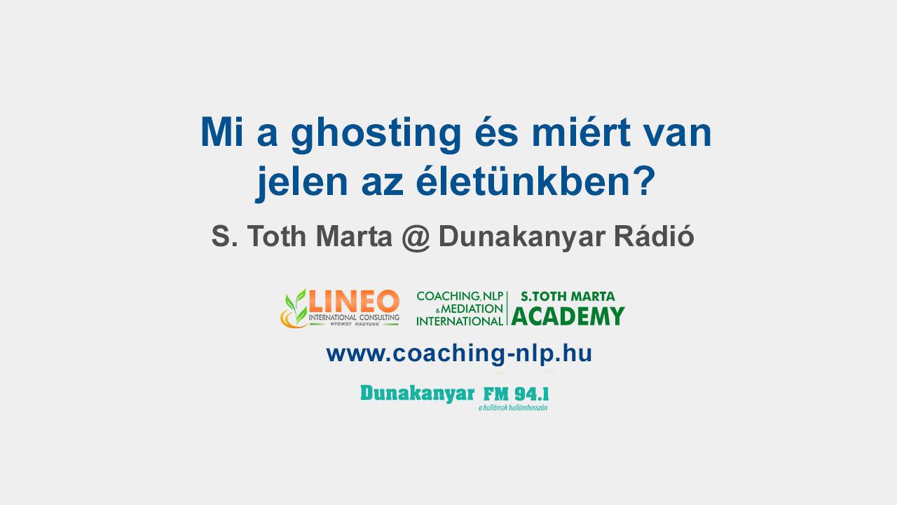 Mi a ghosting és miért van jelen az életünkben? S. Toth Marta @ Dunakanyar Rádió Erről beszélgettünk a DunakanyarFM 94.1 műsorában.