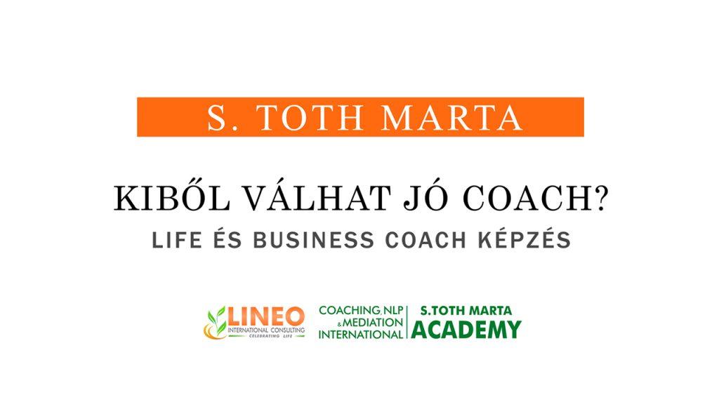 Kiből válhat jó coach? S. Toth Marta - Life, Business Coach Képzés