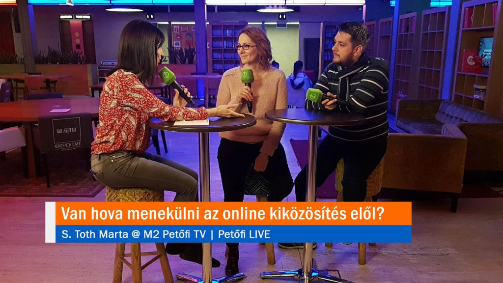 Van hova menekülni az online kiközösítés elől? S. Toth Marta @ M2 Petőfi TV PetőfiLIVE