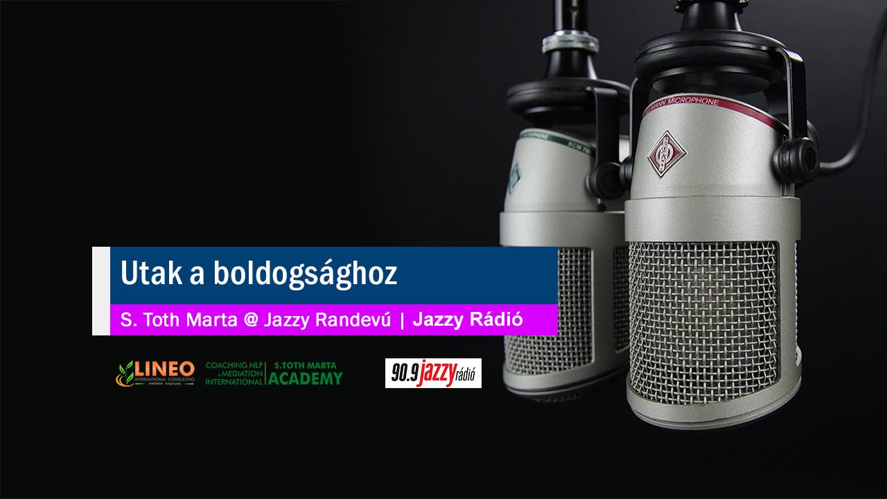 Utak a boldogsághoz S. Toth Marta @ Jazzy Randevú   Jazzy Rádió