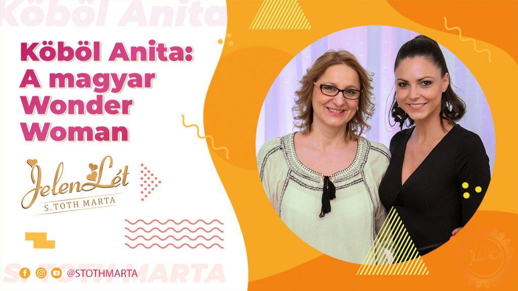 JelenLét by S. Toth Marta - Köböl Anita: A magyar Wonder Woman (S01E08)