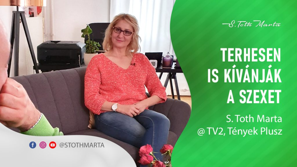 Terhesen is kívánják a szexet. S. Toth Marta @ TV2, Tények Plusz