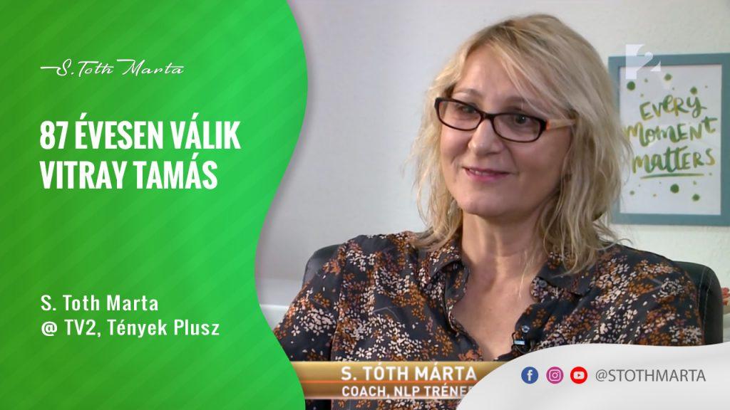 87 évesen válik Vitray Tamás. S. Toth Marta @ TV2, Tények Plusz