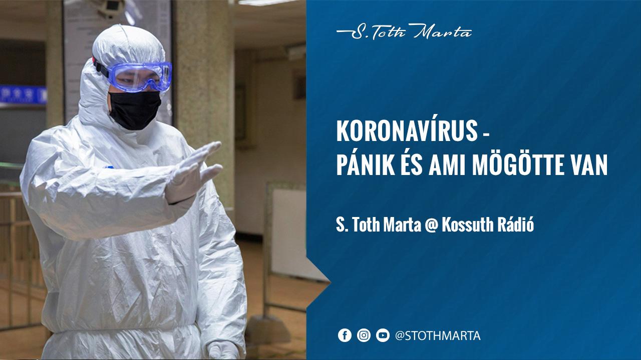 Koronavírus – Pánik és ami mögötte van. S. Toth Marta @ Kossuth Rádió