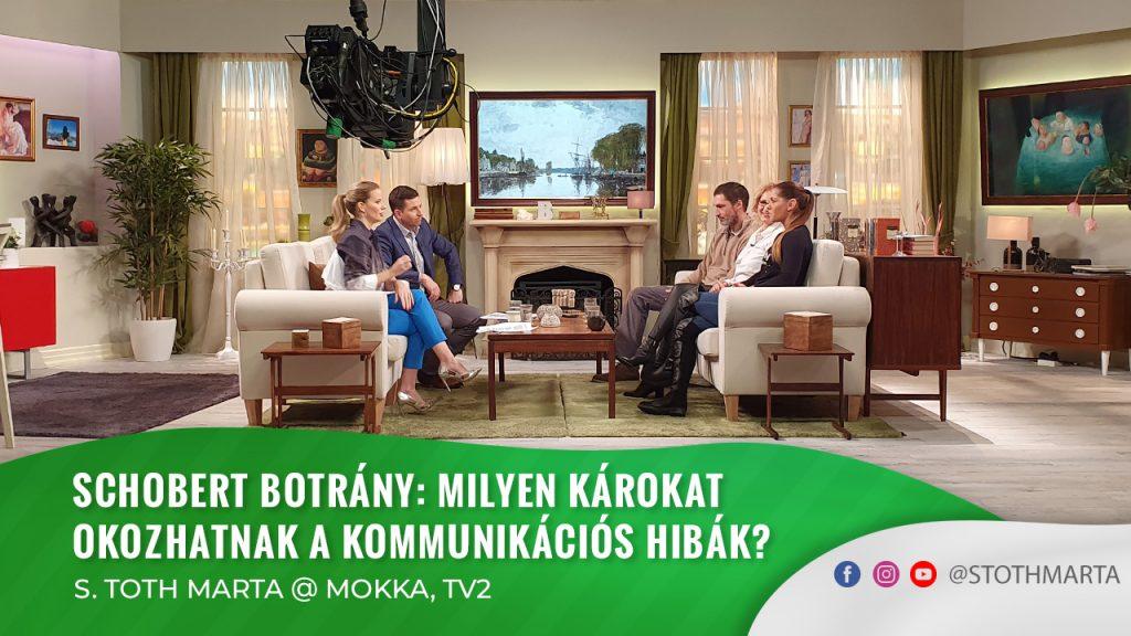 Schobert botrány: Milyen károkat okozhatnak a kommunikációs hibák? S. Toth Marta @ Mokka, TV2