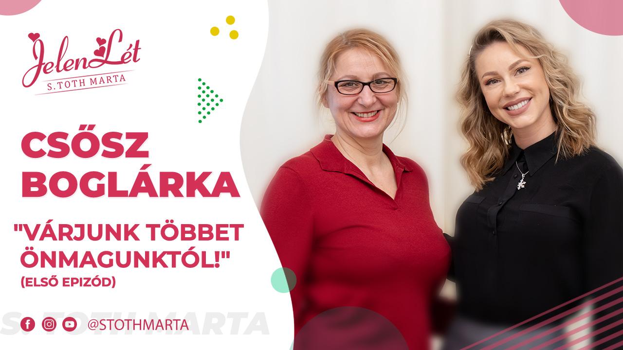 """JelenLét by S. Toth Marta: Csősz Boglárka - """"Várjunk többet önmagunktól!"""""""