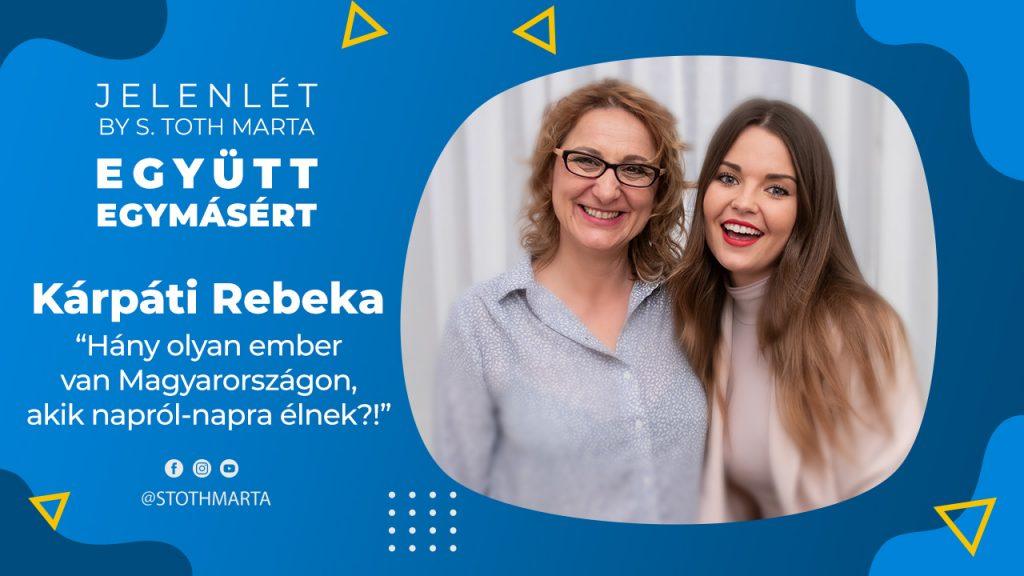 """#JelenLét by S. Toth Marta: Együtt egymásért - Kárpáti Rebeka: """"Hány olyan ember van Magyarországon, akik napról-napra élnek?!"""""""