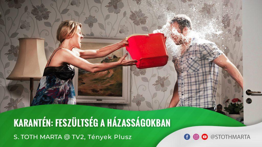 Karantén: feszültség a házasságokban - S. Toth Marta @ Tények Plusz, TV2