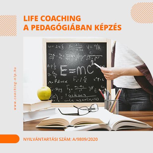 Life Coaching a Pedagógiában Képzés Nyilvántartási szám: A/9809/2020