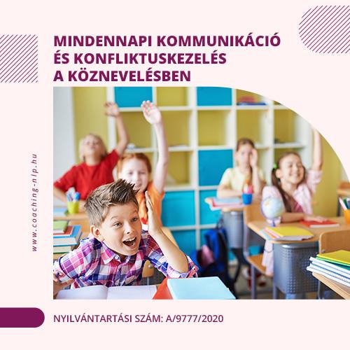 Mindennapi kommunikáció és konfliktuskezelés a köznevelésben Nyilvántartási szám: A/9777/2020