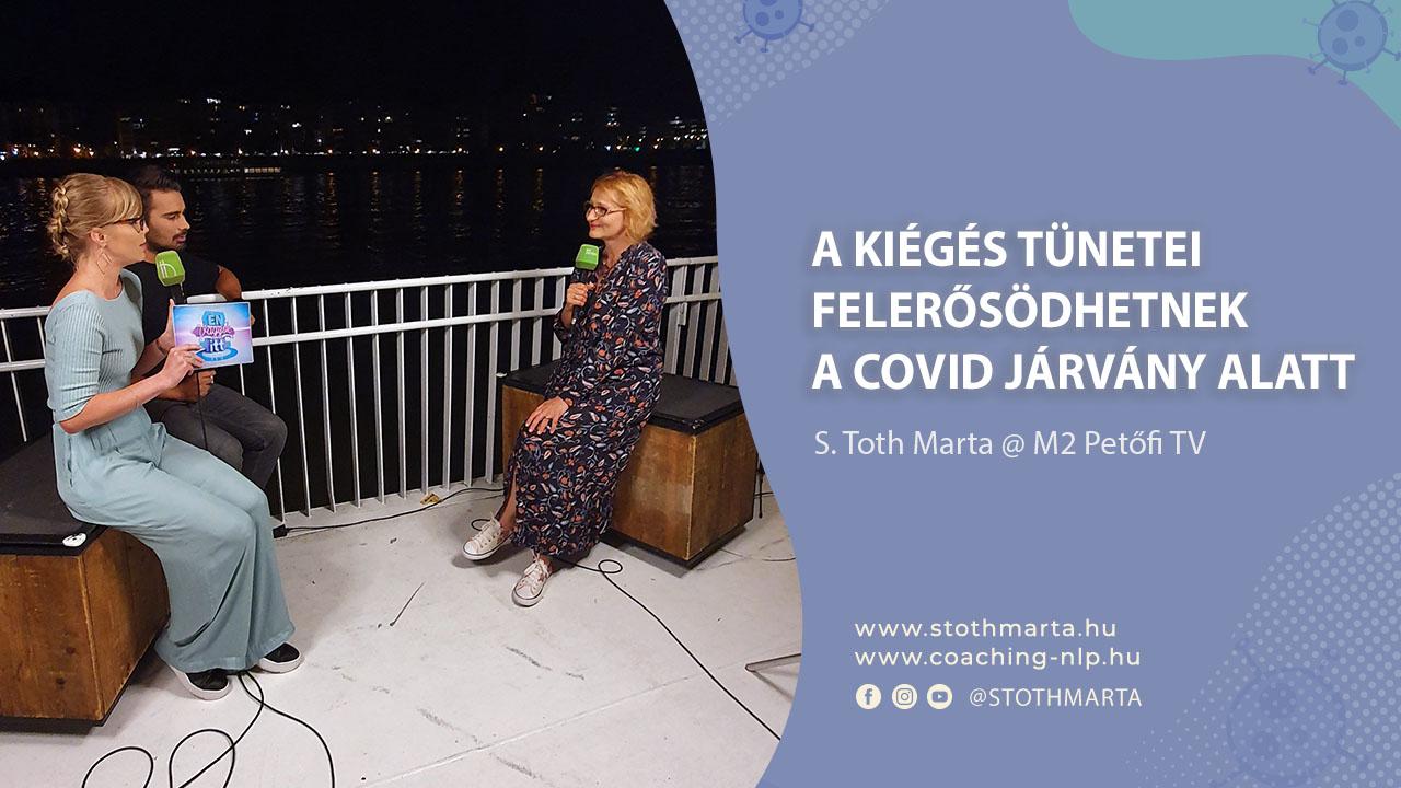 A kiégés tünetei felerősödhetnek a COVID járvány alatt. S. Toth Marta @ M2 Petőfi TV