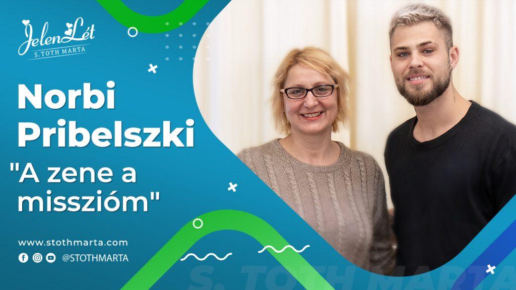 """JelenLét by S. Tóth Márta: Pribelszki Norbi - """"A zene a misszióm"""""""