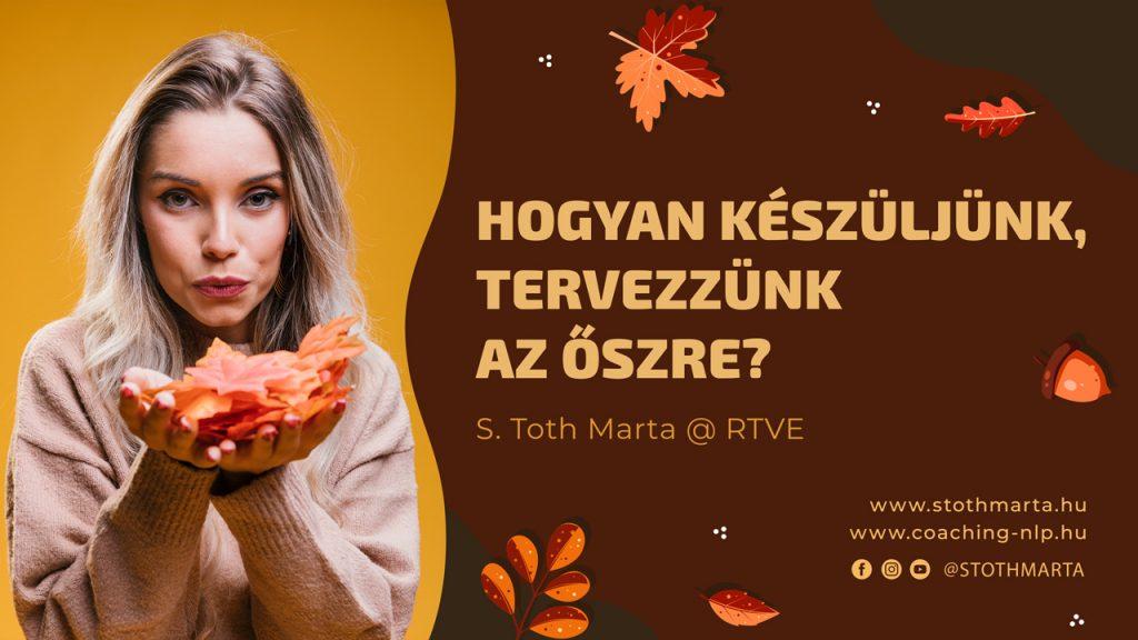 Hogyan készüljünk, tervezzünk az őszre? S. Toth Marta @ RTVE